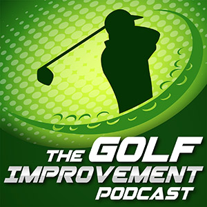 The Golf Improvement Podcast